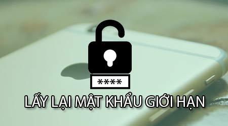 cach lay lai mat khau gioi han cua iphone khoi phuc password khi quen