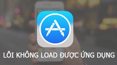 Sửa lỗi iPhone không load được ứng dụng, cách khắc phục lỗi không chạy