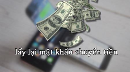 cach lay lai mat khau chuyen tien viettel vinaphone mobifone