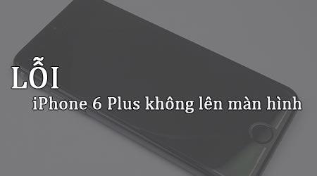Sửa lỗi iPhone 6 Plus bị lỗi không màn hình, Khắc phục lỗi iPhone 6 Pl
