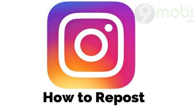 huong dan cach repost bai viet instagram tren android va ios