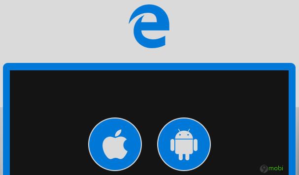 trinh duyet edge co san cho ipad va may tinh bang android