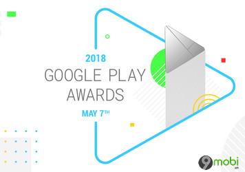 danh sach cac ung dung va game de cu cho giai thuong google play awards 2018