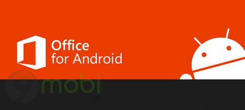 ban cap nhat office cho android thang 7 bo sung nhieu tinh nang moi