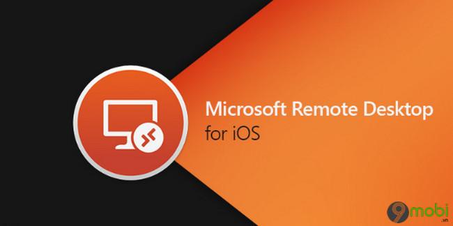 ban cap nhat microsoft remote desktop danh cho ios ho tro windows virtual desktop