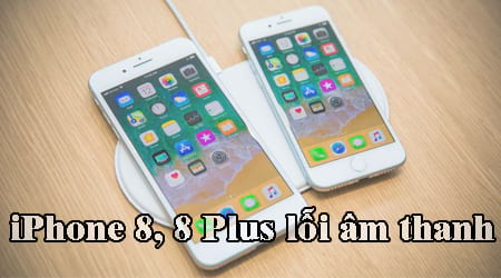 iphone 8 8 plus loi am thanh