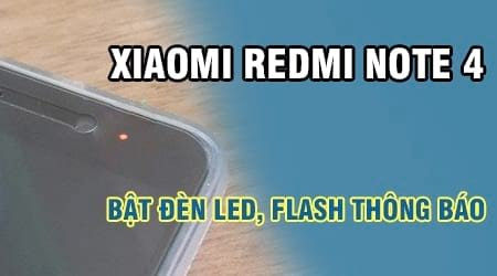 cach bat den led flash thong bao tren xiaomi redmi note 4