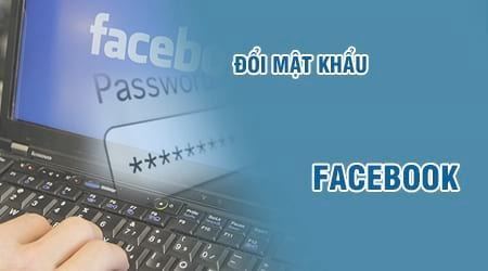 cach doi mat khau facebook tren may tinh