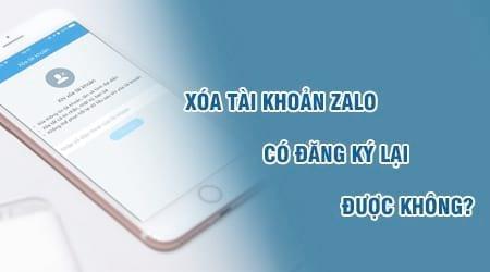 Xóa tài khoản Zalo có đăng ký lại được không