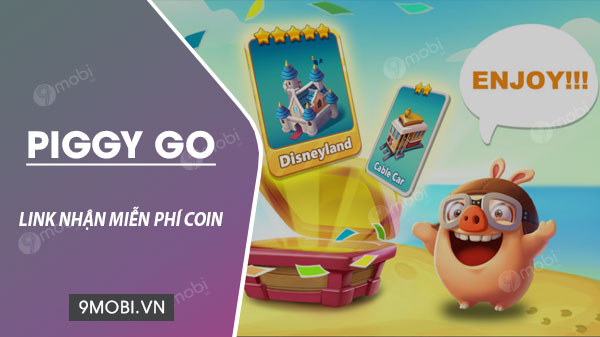 link nhan mien phi coin piggy go