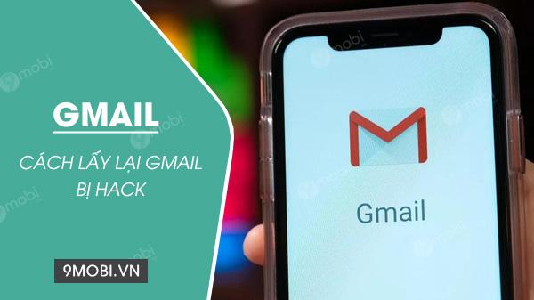 cach lay lai gmail bi hack
