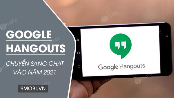 google hangouts chuyen sang chat vao nam 2021
