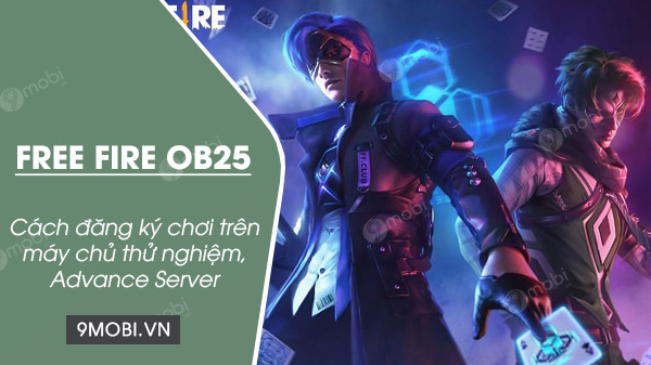 cach dang ky choi free fire ob25 advance server