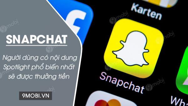 snapchat se thuong tien cho nguoi dung co noi dung spotlight pho bien nhat