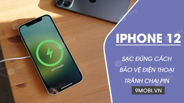 cach sac pin iphone 12 pro max dung cach