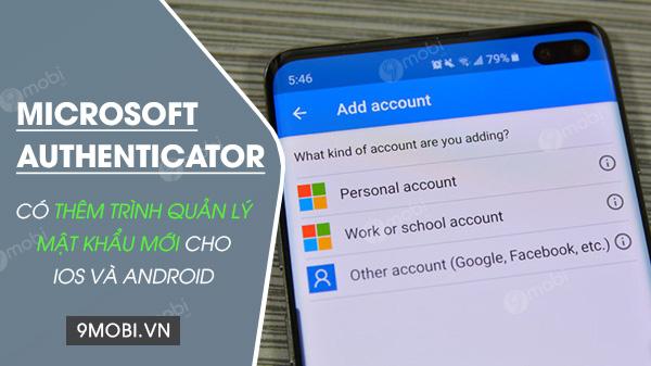 microsoft authenticator co them trinh quan ly mat khau moi cho android va ios