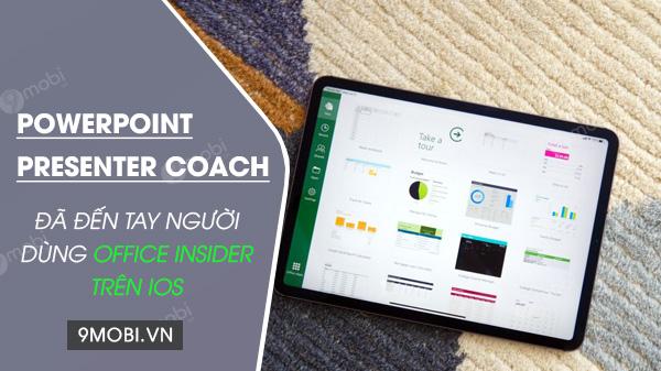 powerpoint presenter coach da co mat tren office insider cho ios