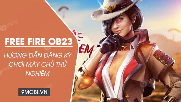 huong dan cach dang ky choi may chu thu nghiem phien ban garena free fire ob23