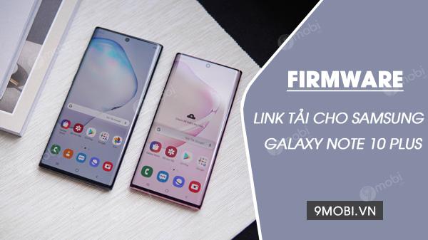 link tai firmware cho samsung galaxy note 10 plus