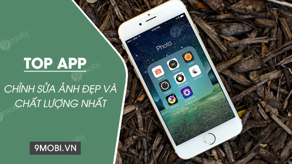 top app chinh sua anh dep va chat luong nhat