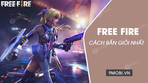 cach ban free fire gioi nhat