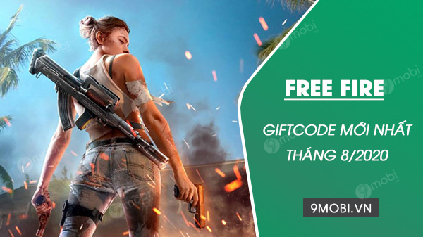 giftcode free fire moi nhat thang 8 2020