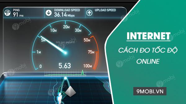 huong dan cach do toc do internet online