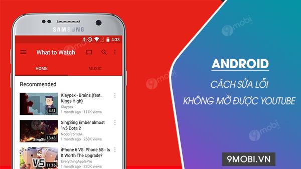 cach sua loi khong mo duoc youtube tren android