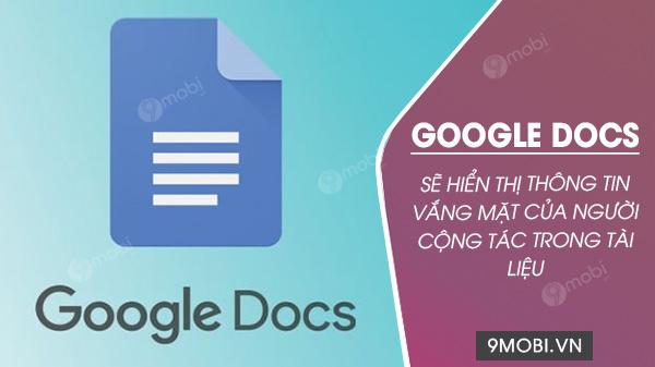 google docs them hien thi thong tin vang mat tren nhom nguoi dung