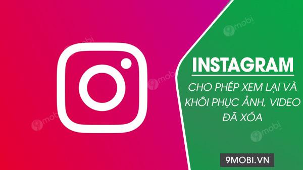 instagram cho phep khoi phuc anh va video da xoa