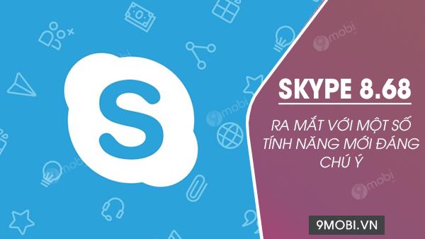 skype 8 68 ra mat mo so tinh nang moi