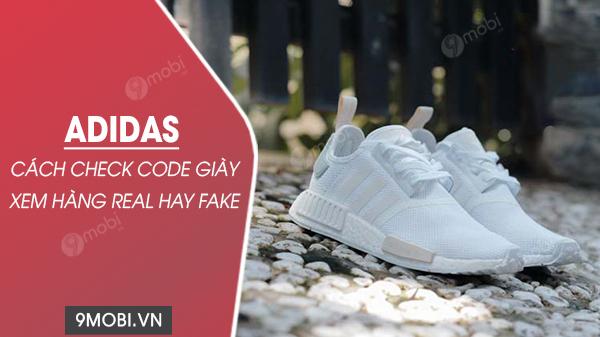 cach check code giay adidas hang real và hang fake