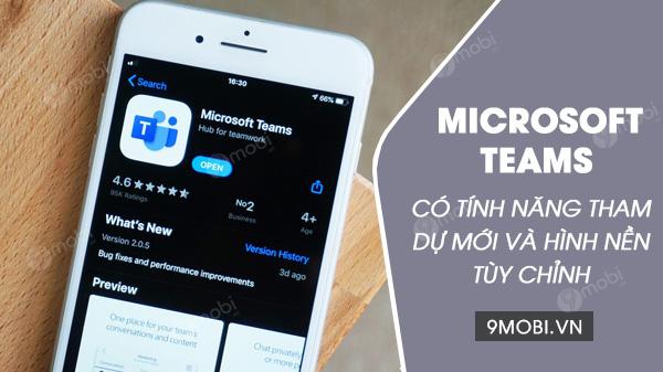 microsoft team co them tinh nang tham du moi va hinh nen tuy chinh tren dien thoai