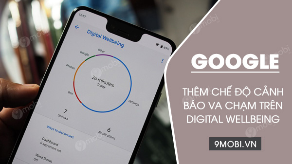 google them che do canh bao va ung dung digital wellbeing