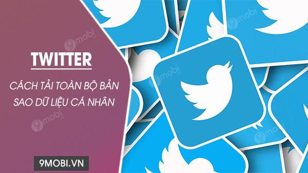 cach tai tai ban sao luu du lieu ca nhan tren twitter