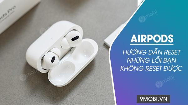 cach sua loi khong reset duoc tren airpods