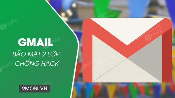 bao mat 2 lop gmail