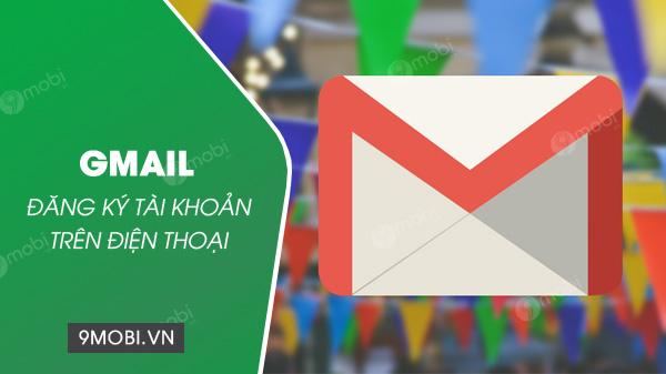 cach dang ky tai khoan gmail tren android iphone