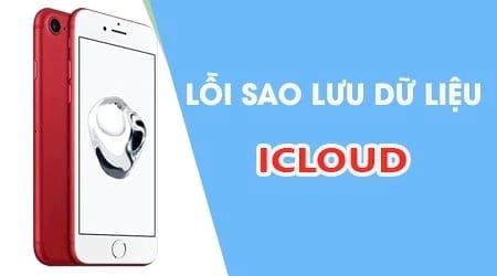 sua loi khong the sao luu du lieu len icloud tren iphone