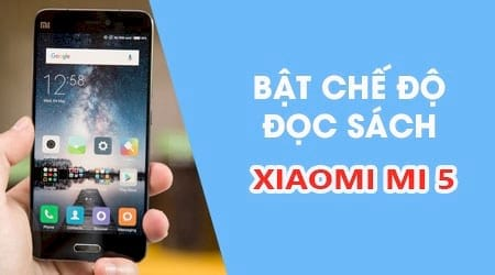 cach bat che do doc sach tren xiaomi mi 5