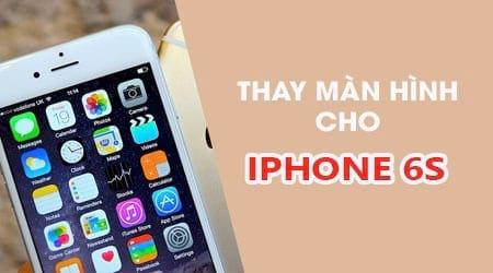 thay man hinh iphone 6s o dau chinh hang gia re