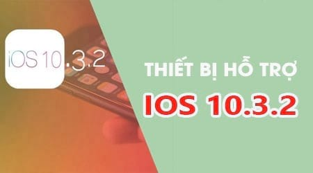mau iphone ipad nao duoc cap nhat ios 10 3 2