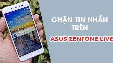 Cách chặn tin nhắn trên Asus Zenfone Live