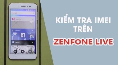 Cách kiểm tra IMEI máy trên Asus Zenfone Live, check IMEI Zenfone Live