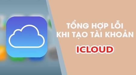 tong hop loi khi tao tai khoan icloud apple id