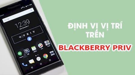 Cách định vị vị trí điện thoại BlackBerry Priv