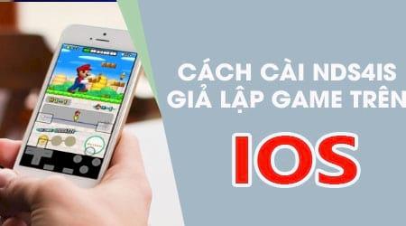 Hướng dẫn cài Nds4is chơi game giả lập trên iOS