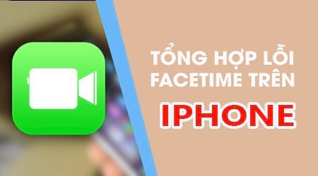 tong hop loi facetime tren iphone ipad