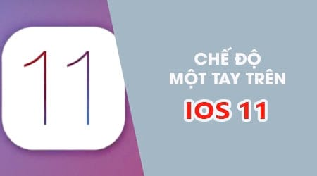 Hướng dẫn bật chế độ bàn phím một tay iOS 11, chế độ một tay iOS 11