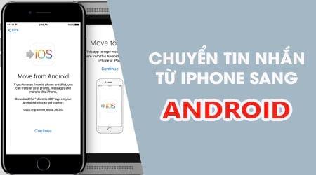 cach chuyen tin nhan tu iphone 7 sang android